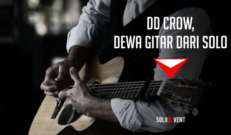 DD CROW, DEWA GITAR DARI SOLO