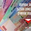 RUPIAH RUMIT, SUSAH DIMENGERTI, DAN BANYAK RAHASIA!_